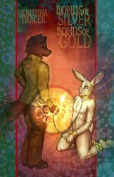 Bonds of Silver, Bonds of Gold, by Kristina Tracer