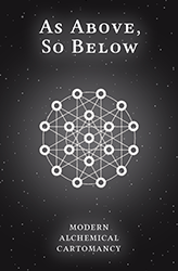 As Above, So Below: Modern Alchemical Cartomancy, by Kristina Tracer